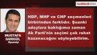 Mustafa Sarıgül: İhsanoğlu Yüzde 30 ila 33 Arası Oy Alır