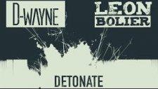 D-Wayne Feat. Leon Bolier - Detonate ( Original Mix )