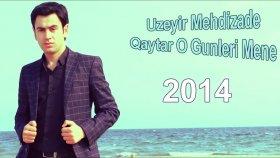 Uzeyir Mehdizade - Qaytar O Gunleri Mene