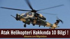Atak Helikopteri Hakkında 10 Bilgi !