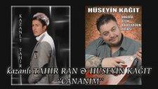 Kazanlı Tahir & Hüseyin Kağıt - Cananım (Audio)
