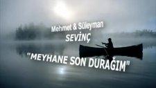 Mehmet Sevinç & Süleyman Sevinç: Meyhane Son Durağım