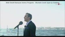 Mustafa Ceceli - Uyan Ey Gözlerim (7 Temmuz 2014)