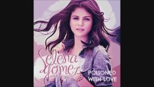 Poisoned With Love - Selena Gomez & The Scene (New Song 2013)