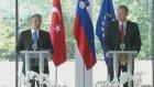 Türkiye-Slovenya: Balkanlari Kusatan Örnek Is Birligi-Gül'ün Basın Açıklaması