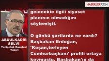 Abdulkadir Selvi: Erdoğan'ın Birinci Önceliği Gül Değil