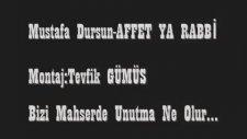 Mustafa Dursun - Affet Ya Rabbi