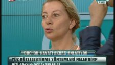 Doç. Dr. Hayati Akbaş- Yüz Gençleştirme-Kanal Türk