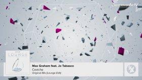 Max Graham Feat. Jo Tabasco - Ceviche (Album Mix (Lounge Edit)) From: Armada Lounge Vol. 6