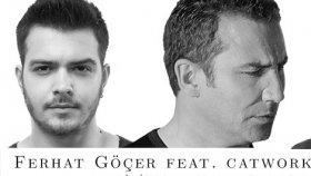 Ferhat Göçer - Silinmeyen Hatıralar Feat. Catwork