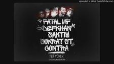 Fatal Mf Feat. Defkhan & Santi & Sokrat St & Contra - Tek Yürek