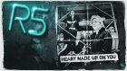 R5 - Heart Made Up On You (Audio Only)