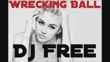 Dj Free Ft. Miley Cyrus - Wrecking Ball
