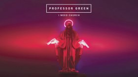 Professor Green - I Need Church