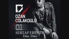 Sertap Erener - Dım Dım Ft. Ozan Çolakoğlu (Dj Karaca)