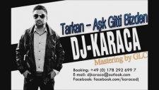 Tarkan Ft Dj Karaca - Aşk Gitti Bizden 2013
