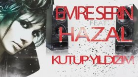Emre Serin - Feat Hazal - Kutup Yıldızım
