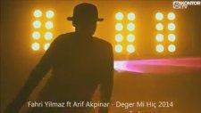 Fahri Yilmaz Ft Arif Akpinar - Değer Mi Hiç