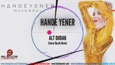 Hande Yener  - Alt Dudak - Cemre Burak Remix