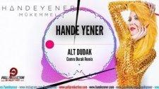 Hande Yener - Alt Dudak (Cemre Burak Remix)