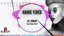Hande Yener - Alt Dudak (Kaan Gökman Remix)
