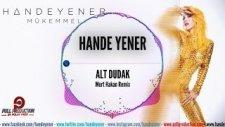Hande Yener - Alt Dudak  (Mert Hakan Remix)