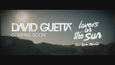 David Guetta Ft Sam Martin - Lovers On The Sun (Klip Teaser)