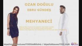 Ebru Gündeş - Meyhaneci Feat. Ozan Doğulu
