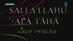 Grup Dergah - Sallallahu Alâ Tâhâ
