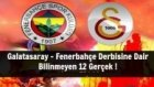 Galatasaray Fenerbahçe Derbisine Dair Bilinmeyen 12 Gerçek !