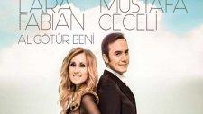 Mustafa Ceceli Ft. Lara Fabian - Al Götür Beni