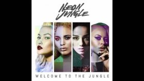 Neon Jungle - Fool Me ( Welcome To The Jungle )
