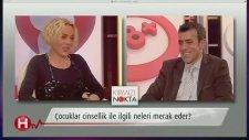 Çocuklarda Cinsellik (3) - Kırmızı Nokta - HTV Turkiye