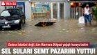 Tekirdağ'da Sel Suları Pazarı Denize Sürükledi