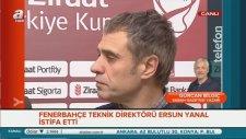 Fenerbahçede Deprem Ersun Yanal istifa etti