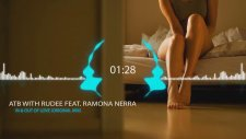 Atb With Rudee Ft. Ramona Nerra - In & Out Of Love (Original Mix)