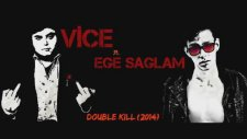 Vice Ft. Ege Sağlam - Double Kill