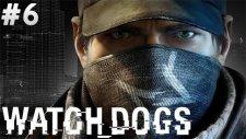 Watch Dogs - Sıyıracam - Bölüm 6