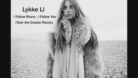 Lykke Li - I Follow Rivers - I Follow You (Tyler The Creator Remix)