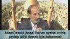 Allah Resulü (haşa) Kur'an Ayetini Evirip Çevirip Ali'yi Övmek İçin Kullanmış!!
