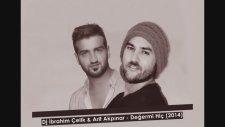 Dj ibrahim Çelik  &  Arif Akpınar - Değermi Hiç  (2014)