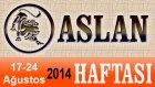 ASLAN Burcu HAFTALIK Astroloji Yorumu videosu, 17 24 Ağustos 2014, Astroloji Uzmanı Demet Baltacı