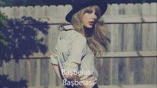Taylor Swift - I Knew You Were Trouble (Türkçe Sözleriyle)