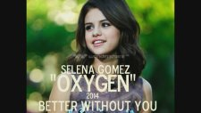Selena Gomez - Better Without You (Oxygen)