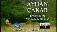 Ayhan Çakar - Benimsin Yar