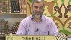 19) Yetim Kimdir? - Nureddin Yıldız - fetvameclisi.com