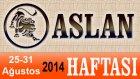 ASLAN Burcu HAFTALIK Astroloji Yorumu videosu, 25 31 Ağustos 2014, Astroloji Uzmanı Demet Baltacı