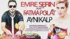 Emre Serin feat Fatma Polat - Aynı Kalp