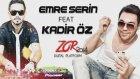 Emre Serin & Kadir Öz - Zor