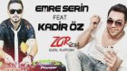 Emre Serin Feat Kadir Öz - Zor